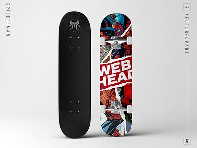FuturPopArt Day 12 - Spiderman marvel deck superhero comic book spiderman skateboard skateboard design graphic design