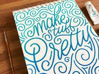 Make Stuff Pretty - Gouache Painting