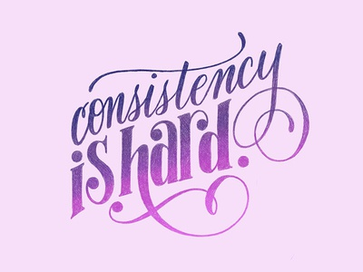 Consistency is hard typography type sketchbook sketch lettering ipad illustration handlettering handdrawn drawing design calligraphy
