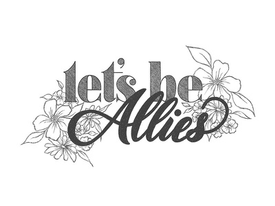 Let's be allies - hand lettering hand lettering illustration script ipad lettering handdrawn calligraphy lettering handlettering sketchbook drawing design typography type