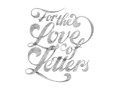 For The Love Of Letters hand drawn script modern calligraphy illustration ipad lettering hand lettering handdrawn calligraphy lettering handlettering sketchbook drawing design typography type