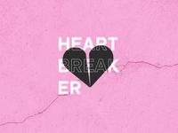 Heartbreaker </3
