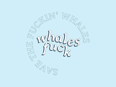 Whales F*ck vector typography type minimal logo lettering illustrator illustration identity design