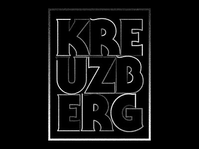 Tribute to Kreuzberg kreuzberg poster berlin type city black white
