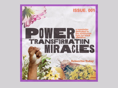 Power // Transformation // Miracles design abolition abolitionist dedication black power fight liberation liberate matter lives black black lives matter blm newsletter issue01 subscribe today zine miracles transformation