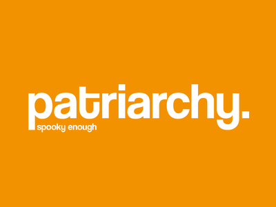 Patriarchy l Design something spooky