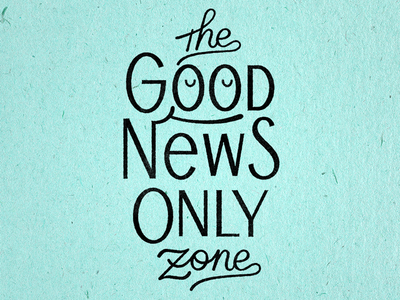 The Good News Only Zone