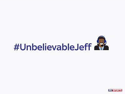 """It's #UnbelievableJeff !!!!"" sky jeff skysports emoji"