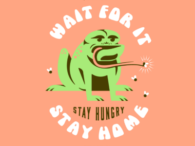 Stay hungry, Stay home stay hungry stay home patience tongue flies frog badge design badge illustration