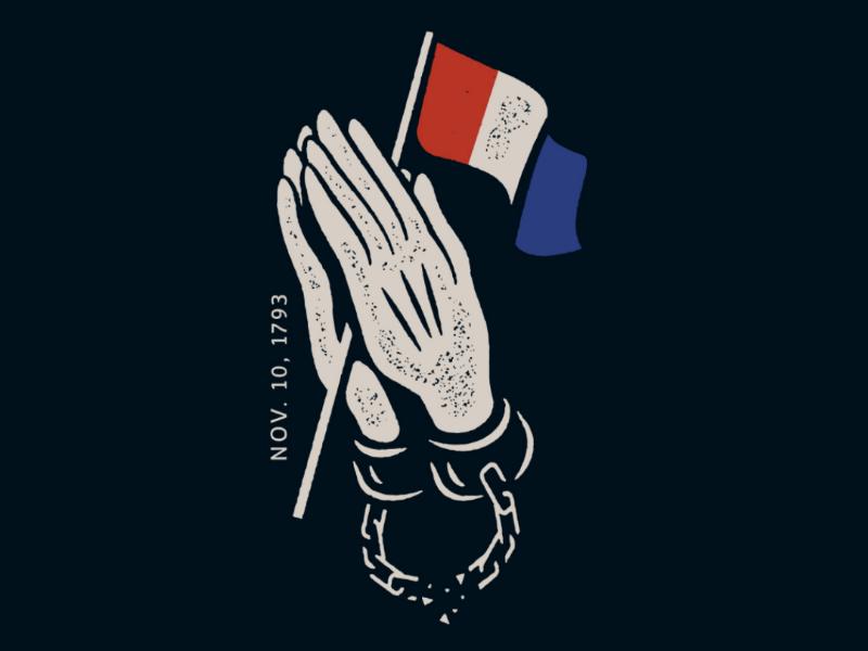 Nov. 10, 1793 tricolor grit texture history freedom free chains flag france illustration prayer praying hands praying hands