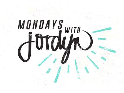 Mondays With Jordyn