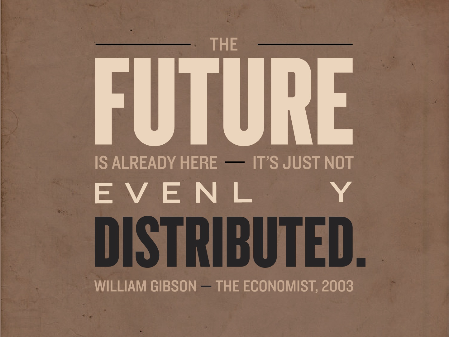 The Future is already here cyberpunk quotes quote typography
