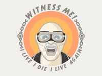 Witness Me!