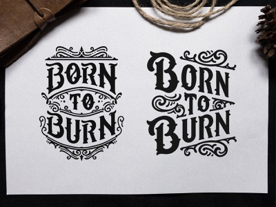Born to Burn sketches custom lettering custom design merchandise brand graphic design custom logo logotype logo design typography hand lettering calligraphy lettering