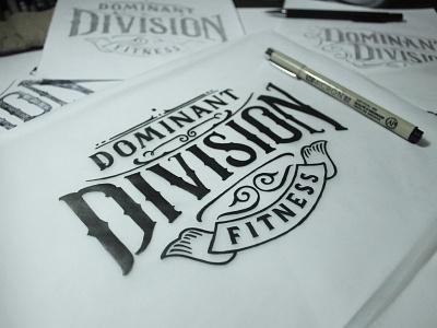 Dominant Division (sketch) details black and white vintage decorative lettering hand lettering ink sketch calligraphy