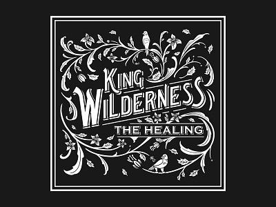 King Wilderness band high details design illustration artwork vintage graphic apparel vector black and white hand lettering details lettering typography