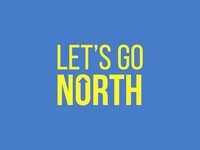 Let's go north
