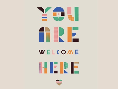 You are welcome here poster art print design print poster welcome shapes typeface font geometric font geometric lettering artist typography type lettering art lettering