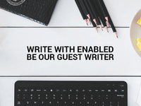 Be Our Next Guest Writer