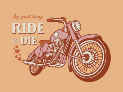 Be My Ride or Die