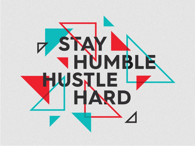 Stay humble, hustle hard float overlap geometric shape triangle copy saying mantra swag bag tote