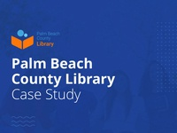 WIP: Palm Beach County Library - Case Study