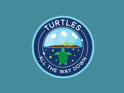 Turtles, All the Way Down