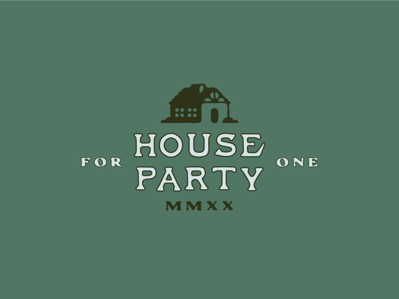House Party For One quarantine social distancing cabin fever cabin illustration badges type typography logo vector design branding badge party house