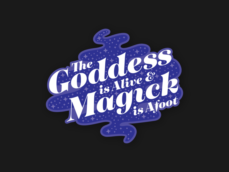 The Goddess is Alive and Magick is Afoot badge badges type typography vector illustration branding spiritual magick magic sticker astrology goddess