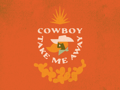 Cowboy Take Me Away music country texas yeehaw agenda yeehaw sticker type typography vector illustration design branding badge lyrics dixie chicks the chicks agave cactus cowgirl western