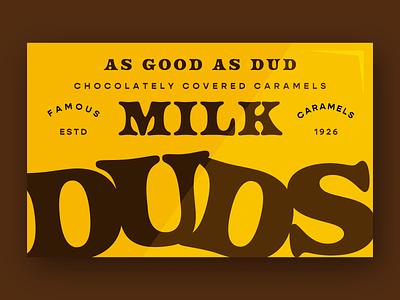 As Good As Dud - Warmup #3 type logo branding packaging milk duds candy chocolate dribbbleweeklywarmup