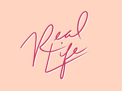 Real Life art real life handlettering letters kansas city illustration logo branding design typography lettering