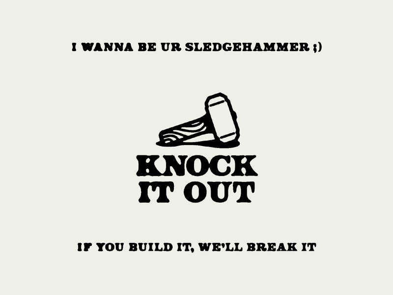 Knock It Out - Weekly Warmup type logo build sledge sledgehammer hammer dribbbleweeklywarmup