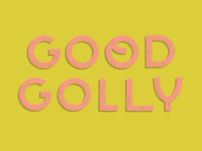 Good Golly