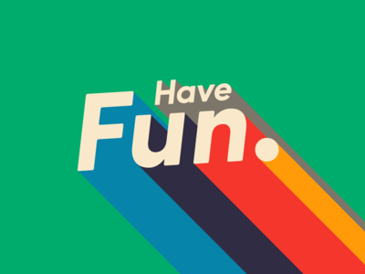 Wallpaper – Have Fun.