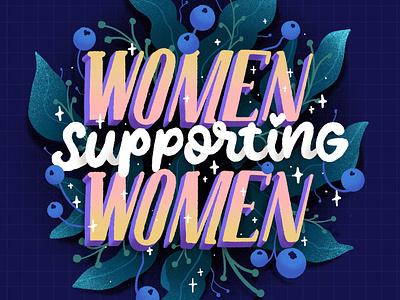 ✿ Women supporting women ✿ flora female women typography art typography feminist feminism procreate hand lettering handlettering