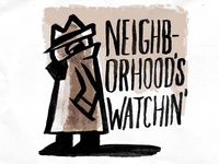 Neighborhood's Watchin