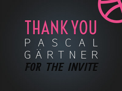 Thanks Pascal Geartner first dribbble thanks first shot thank you invite first