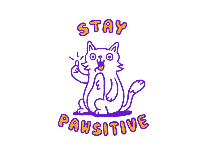 Stay Pawsitive design illustration photoshop good vibes positivity funny illustration pun funny cats