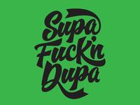 Supa Fuck'n Dupa