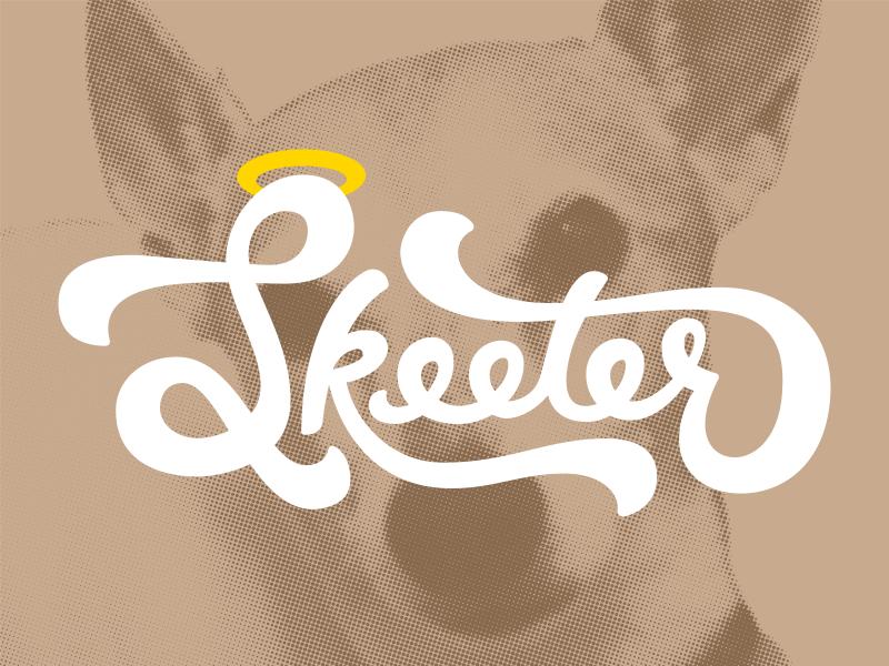 Skeeter pet puppy lettering script pup tribute dog
