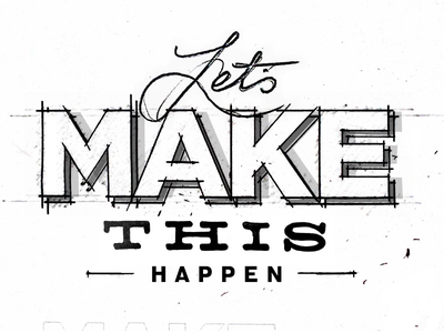 Let's Make This Happen typography lettering