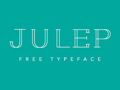 Julep | Free Typeface julep download font typeface type free