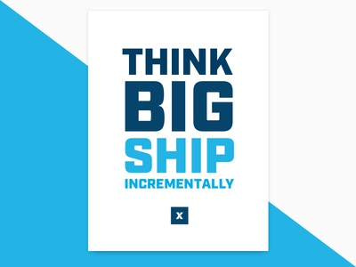 Think Big Ship Incrementally typography team values poster