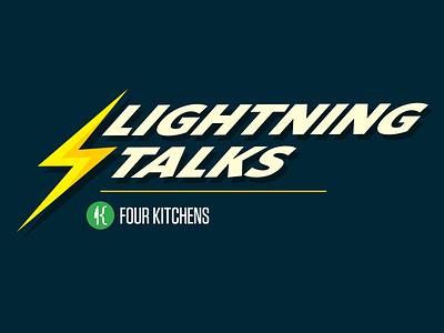 Lightning Talks at Four Kitchens