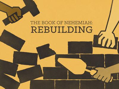 The Book of Nehemiah: Rebuilding