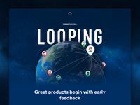 Looping / Coming Soon