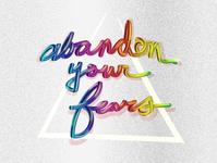 Abandon Your Fears