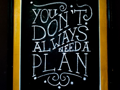 Don't Need a Plan handmadetype illustration design mural murals chalk mural chalk lettering chalk board chalk art chalk type art type design typeface letterart writing hand drawn hand lettering handlettering typography lettering