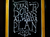 Don't Need a Plan